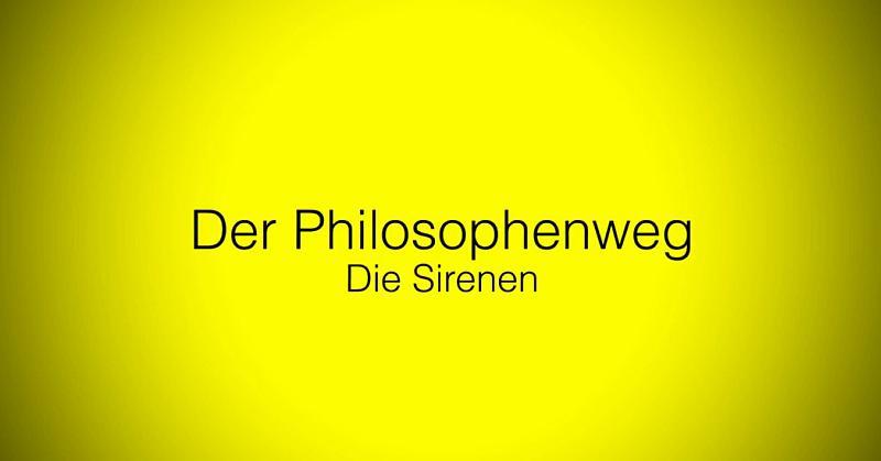 """gelber Hintergrund, Schwarze Schrift in der Mitte """"Der Philosophenweg - Die Sirenen"""""""